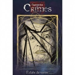 Carnets de Crimes, Éclats...